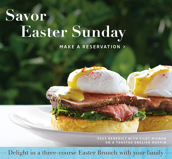 Savor Easter Sunday - Make a Reservation