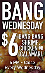 Bang Wednesday - $6 Calamari