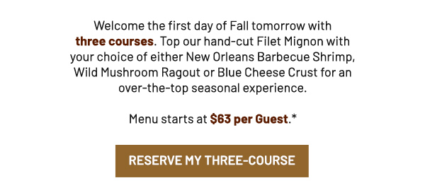 Reserve my three course - Learn More